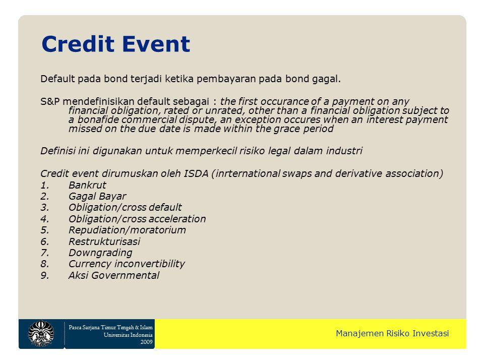 Pasca Sarjana Timur Tengah & Islam Universitas Indonesia 2009 Manajemen Risiko Investasi Default pada bond terjadi ketika pembayaran pada bond gagal.