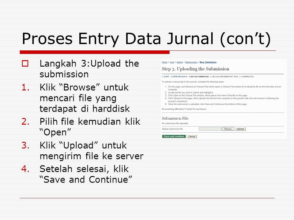 """Proses Entry Data Jurnal (con't)  Langkah 3:Upload the submission 1.Klik """"Browse"""" untuk mencari file yang terdapat di harddisk 2.Pilih file kemudian"""