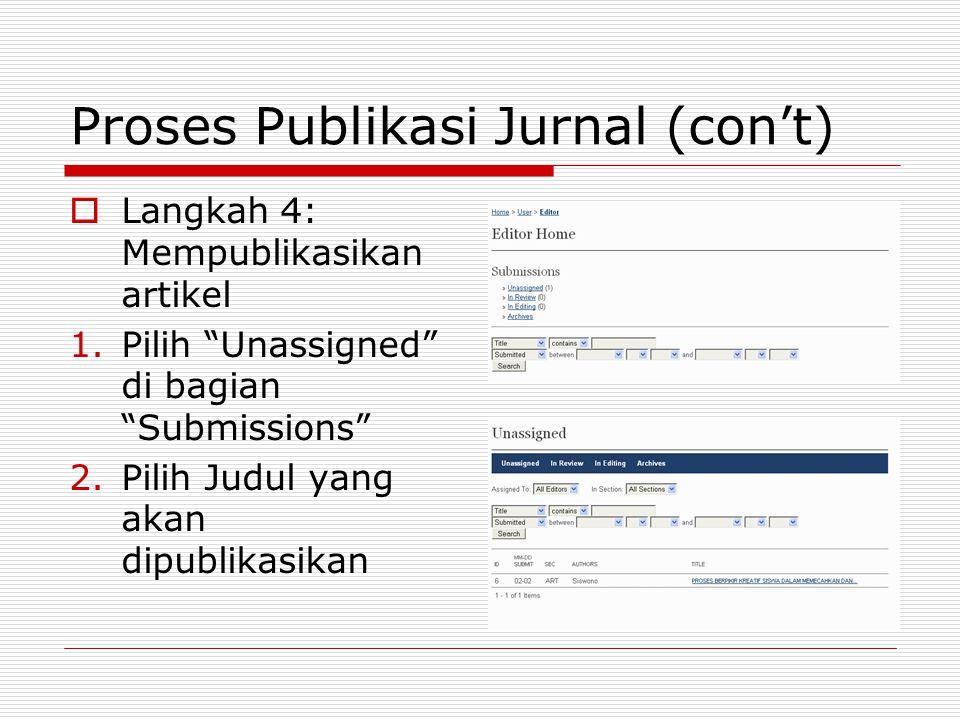 """Proses Publikasi Jurnal (con't)  Langkah 4: Mempublikasikan artikel 1.Pilih """"Unassigned"""" di bagian """"Submissions"""" 2.Pilih Judul yang akan dipublikasik"""