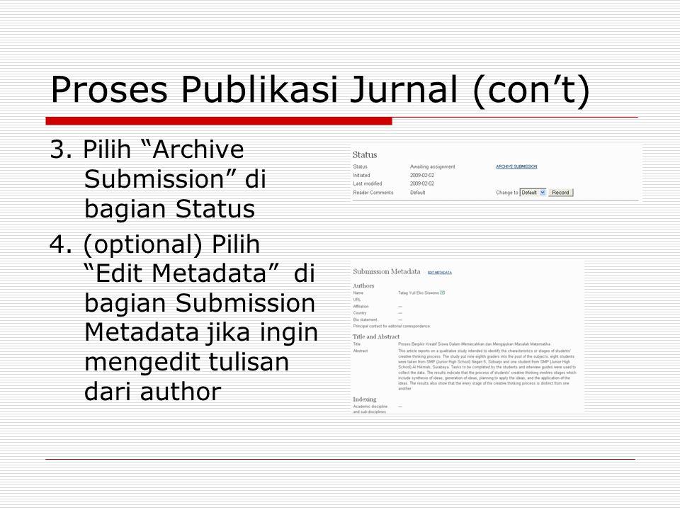 """Proses Publikasi Jurnal (con't) 3. Pilih """"Archive Submission"""" di bagian Status 4. (optional) Pilih """"Edit Metadata"""" di bagian Submission Metadata jika"""