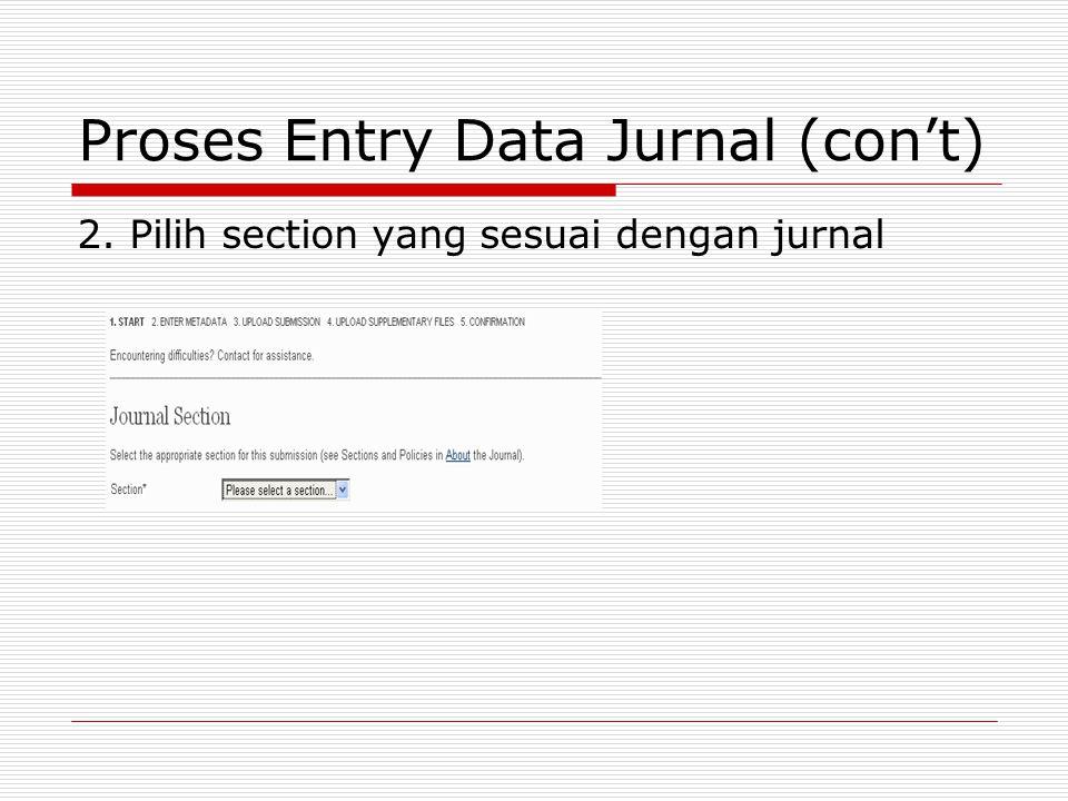 Proses Entry Data Jurnal (con't) 2. Pilih section yang sesuai dengan jurnal