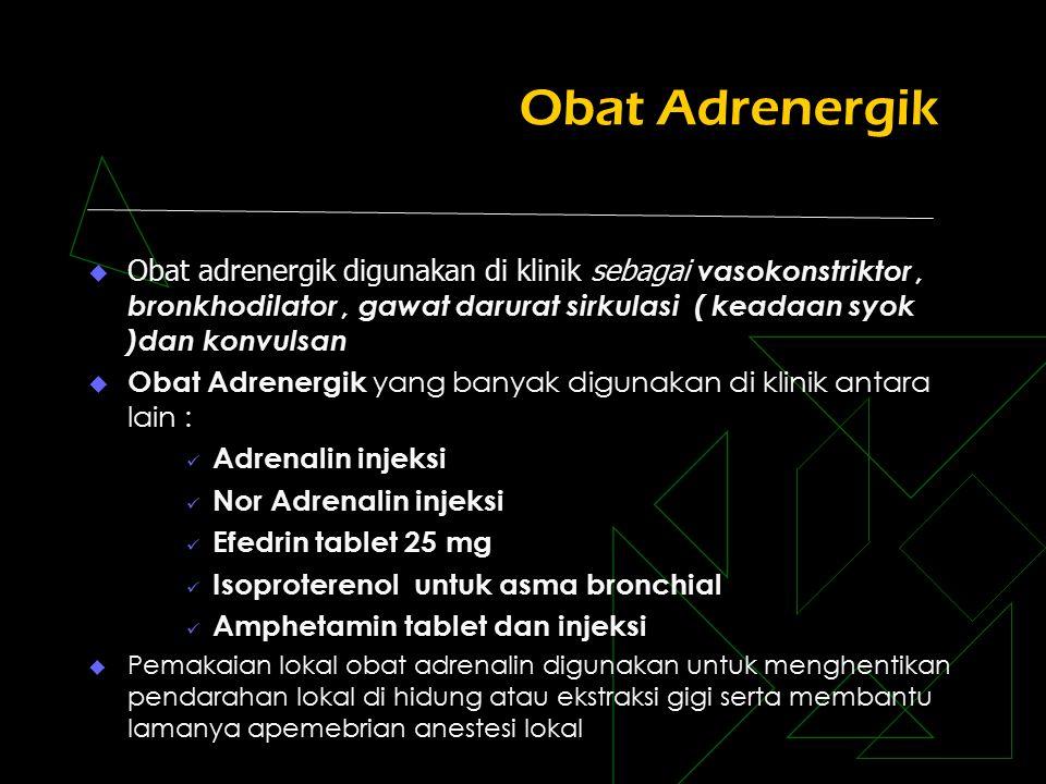 Obat Adrenolitik  Obat adrenolitik terutama digunakan untuk obat antihipertensi karena berfungsi menurunkan tekanan darah  Obat Adrenolitik dibedakan atas:  Penyekat Adrenoseptor Alfa seperti Prazosin digunakan untuk menurunkan tekanan darah dan meningkatkan peristaltik usus  Penyekat Adrenoseptor Beta banyak digunakan penyakit jantung akibat hipertensi, angina pectoris, aritmia  Toksisitas akibat pemakaian adrenoseptor beta antara lain menimbulkan serangan jantung ( infark, asma, hipoglikemi pada diabetes  obat penghambat adrenoseptor beta a.l.