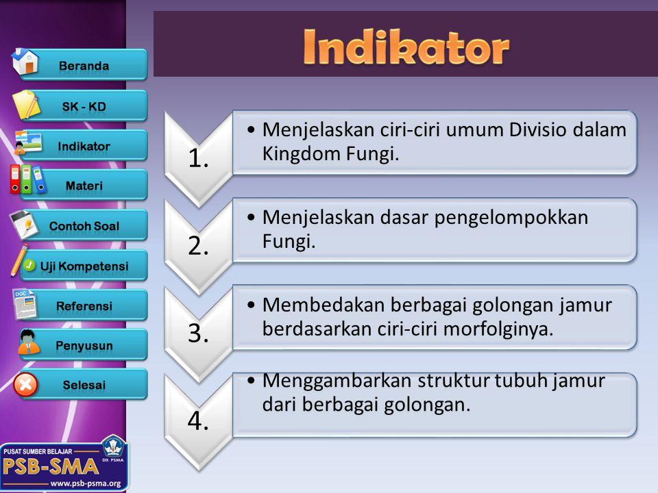 1.Menjelaskan ciri-ciri umum Divisio dalam Kingdom Fungi.