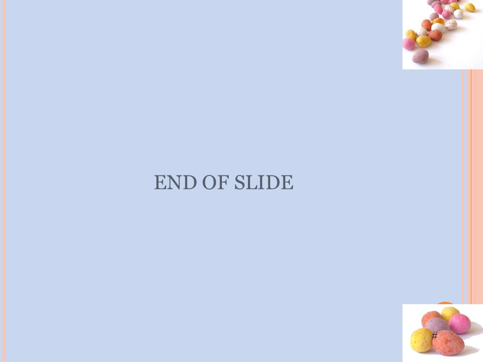 # END OF SLIDE