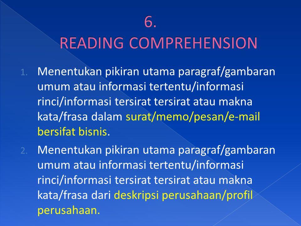 1. Menentukan pikiran utama paragraf/gambaran umum atau informasi tertentu/informasi rinci/informasi tersirat tersirat atau makna kata/frasa dalam sur