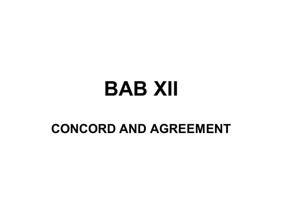CONCORD AND AGREEMENT Bila kata 'either' diikuti oleh 'or' dan 'neither' diikuti oleh 'nor', maka kata kerja/verb dan auxiliary-nya mungkin tunggal atau jamak bergantung pada kata setelah 'or' atau 'nor' tunggal atau jamak.