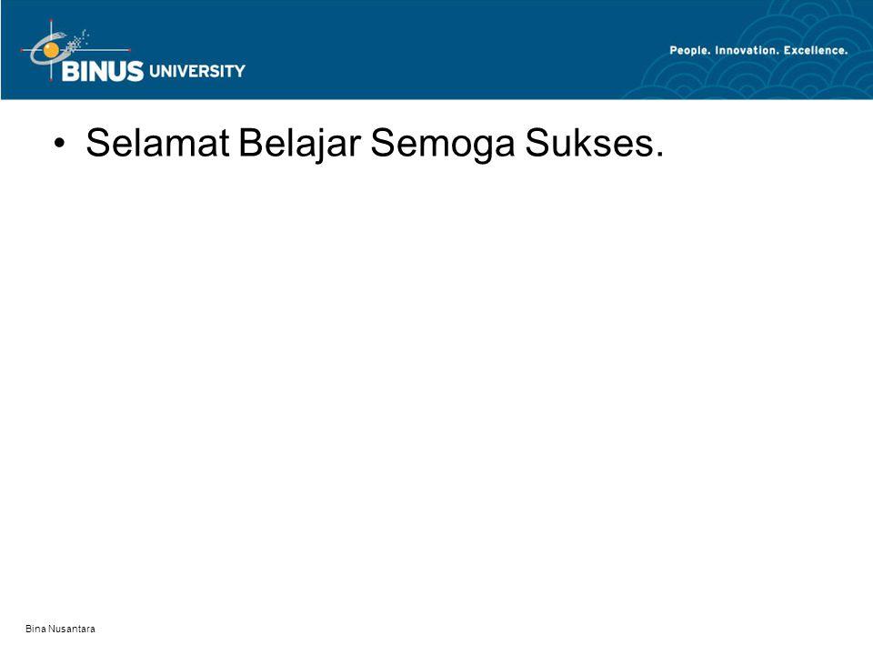 Bina Nusantara Selamat Belajar Semoga Sukses.