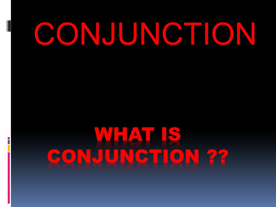 CONJUNCTION Conjunction merupakan salah satu jenis kata (parts of speech) yang digunakan untuk menghubungkan kata dengan kata lainnya,kalimat dengan kalimat lainnya, sehingga bisa membentuk suatu pengertian atau makna yang jelas dan lengkap.