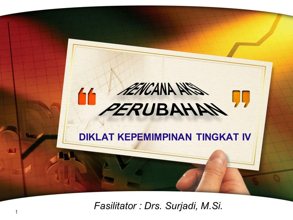 LOGO DIKLAT KEPEMIMPINAN TINGKAT IV 1 Fasilitator : Drs. Surjadi, M.Si.