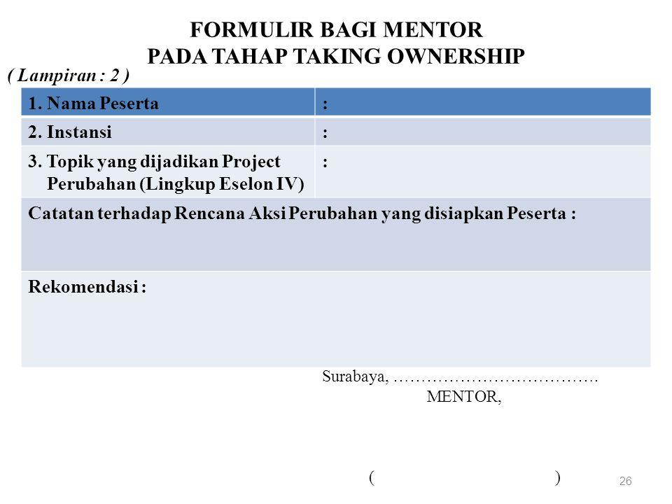 FORMULIR BAGI MENTOR PADA TAHAP TAKING OWNERSHIP 26 1.