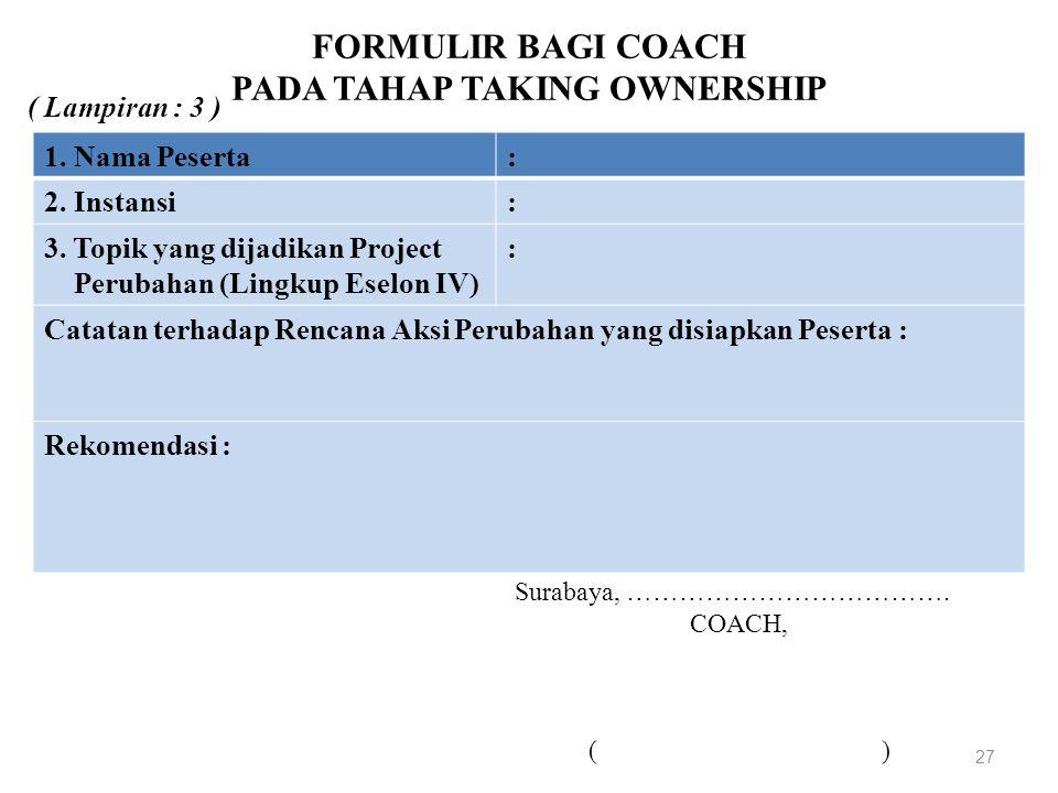 FORMULIR BAGI COACH PADA TAHAP TAKING OWNERSHIP 27 1.