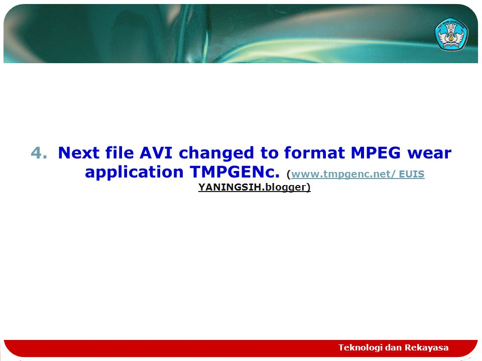 4.Next file AVI changed to format MPEG wear application TMPGENc.