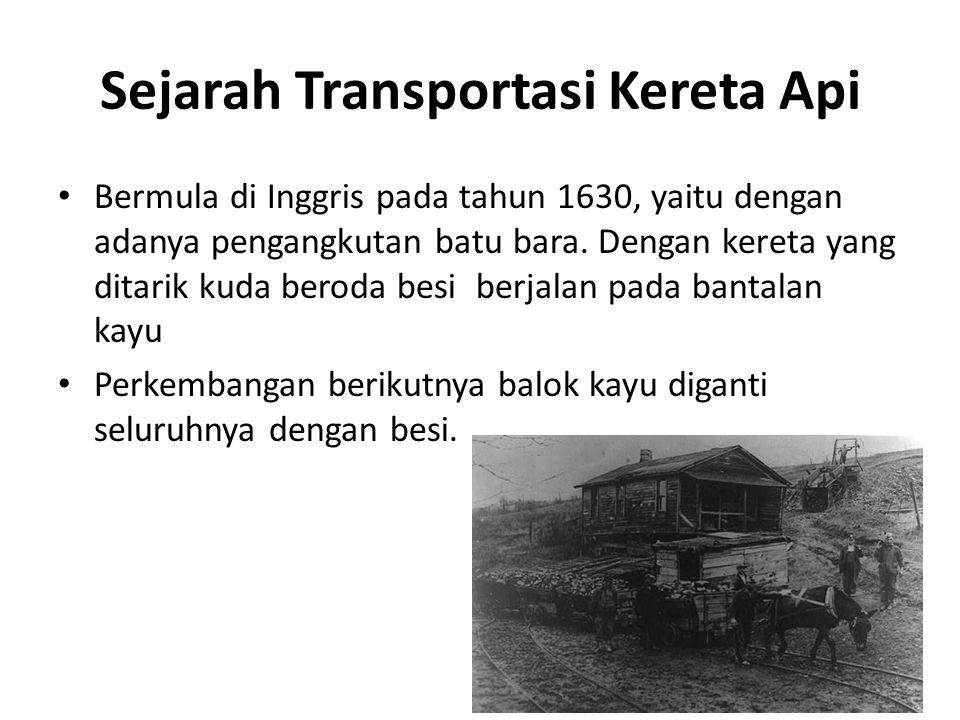 Sejarah Transportasi Kereta Api (2) Untuk menghindari melesetnya roda tersebut maka roda-roda diberi flens (flange), ini terjadi pada tahun 1789.