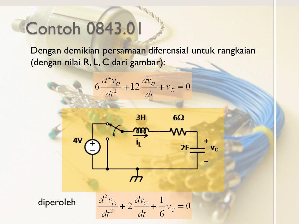 Contoh 0843.01 Dengan demikian persamaan diferensial untuk rangkaian (dengan nilai R, L, C dari gambar): diperoleh