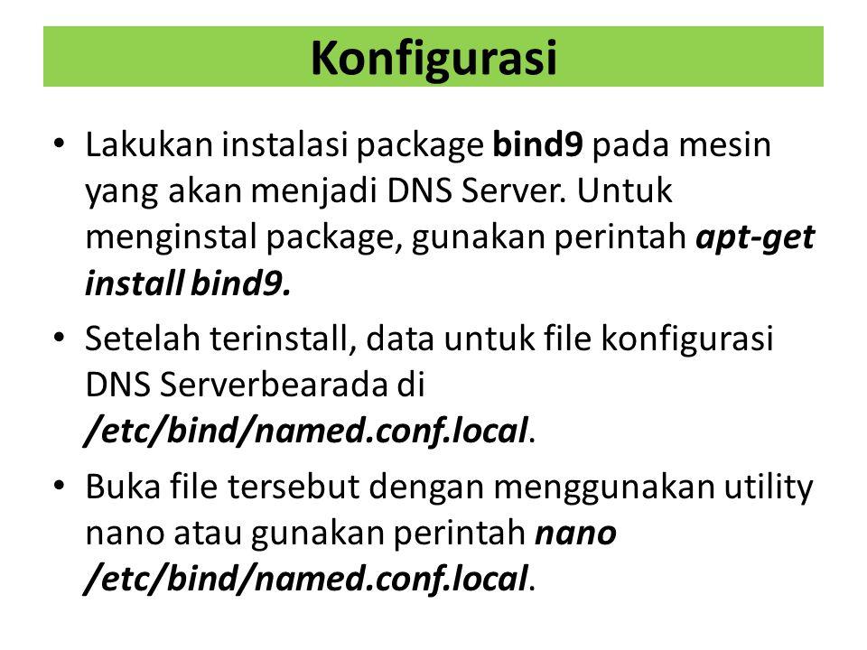 Konfigurasi Lakukan instalasi package bind9 pada mesin yang akan menjadi DNS Server.