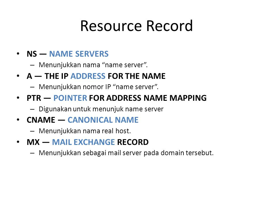 Resource Record NS — NAME SERVERS – Menunjukkan nama name server .