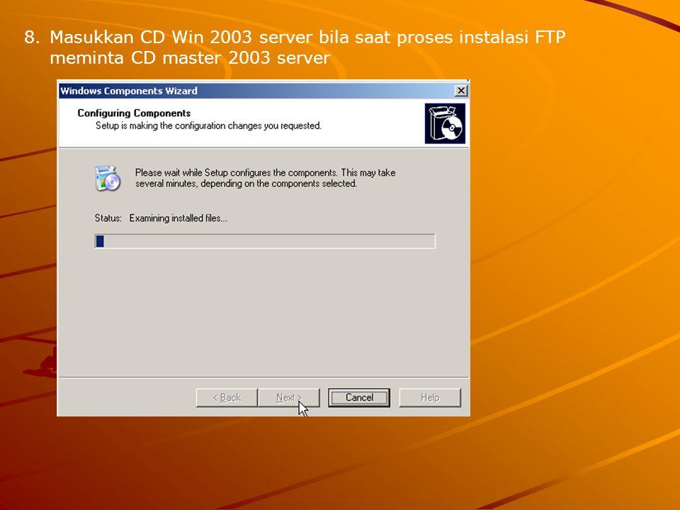 9.Instalasi FTP selesai, kemudian klik Finish 10.Setelah layanan FTP service diinstal terlebih dahulu harus dikonfogurasi supaya layanannya dapat digunakan