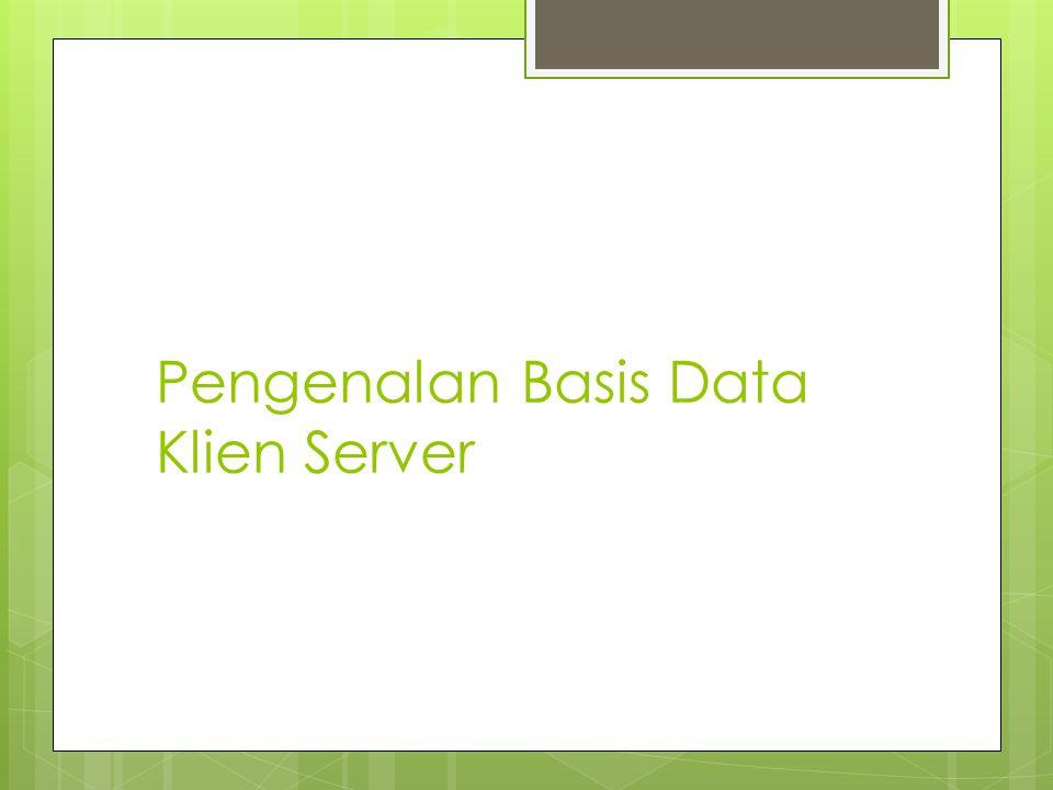 Pengenalan Basis Data Klien Server