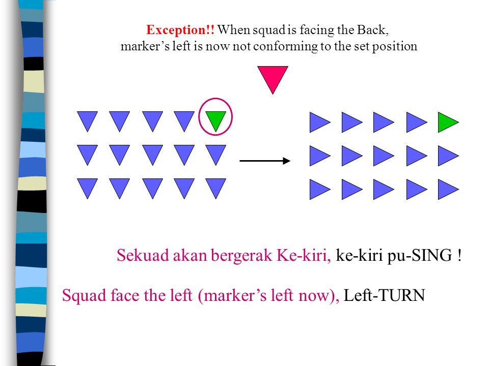 Sekuad akan bergerak Ke-kiri, ke-kiri pu-SING .