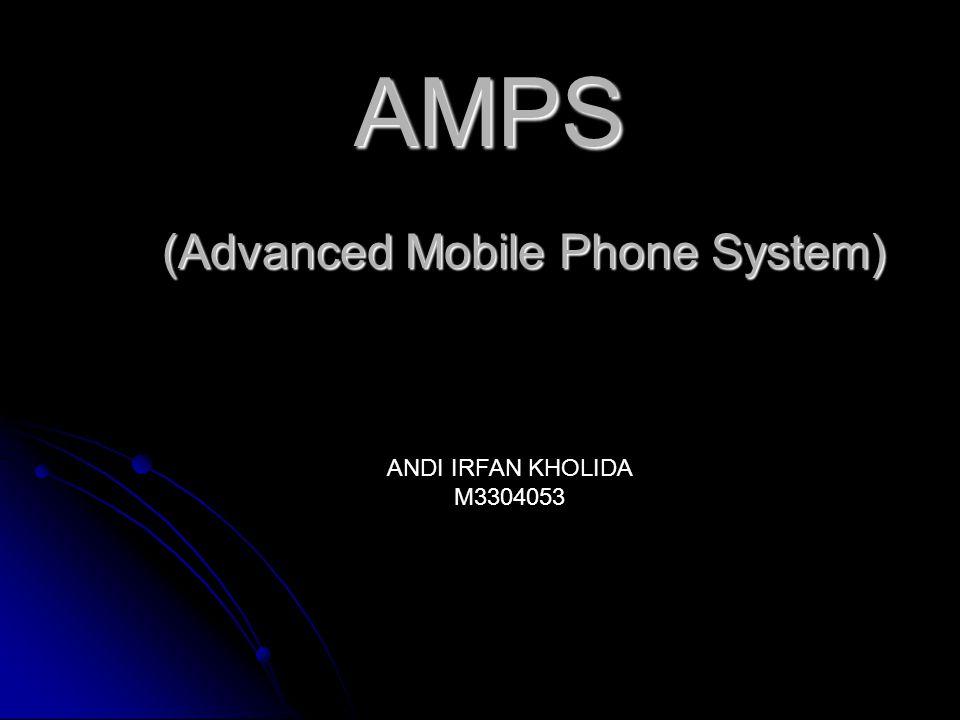 AMPS (Advanced Mobile Phone System) ANDI IRFAN KHOLIDA M3304053
