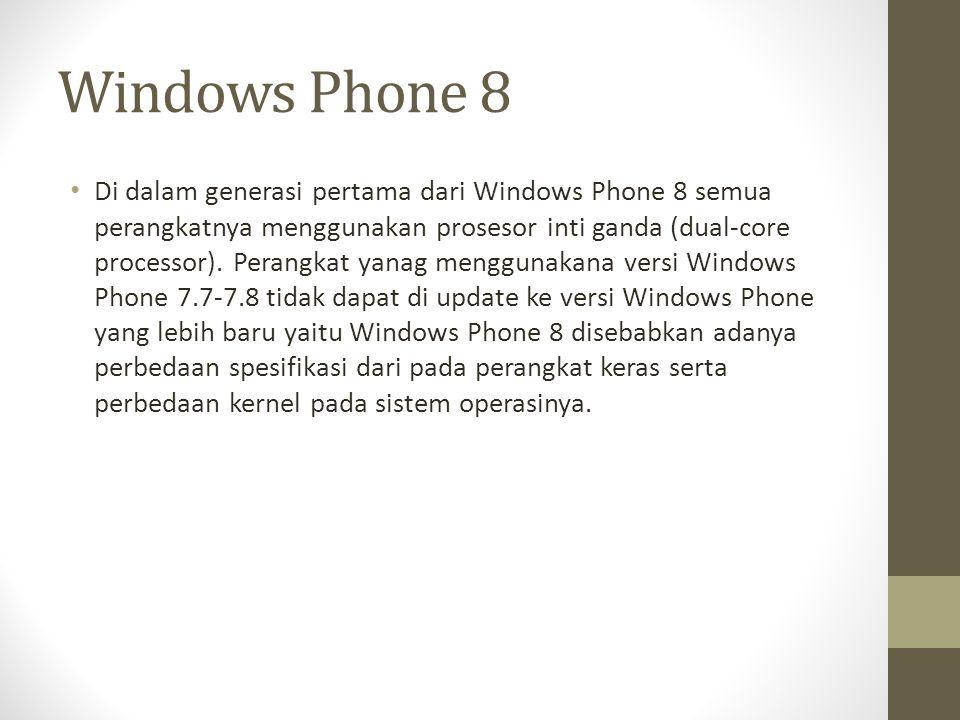 Windows Phone 8 Di dalam generasi pertama dari Windows Phone 8 semua perangkatnya menggunakan prosesor inti ganda (dual-core processor).