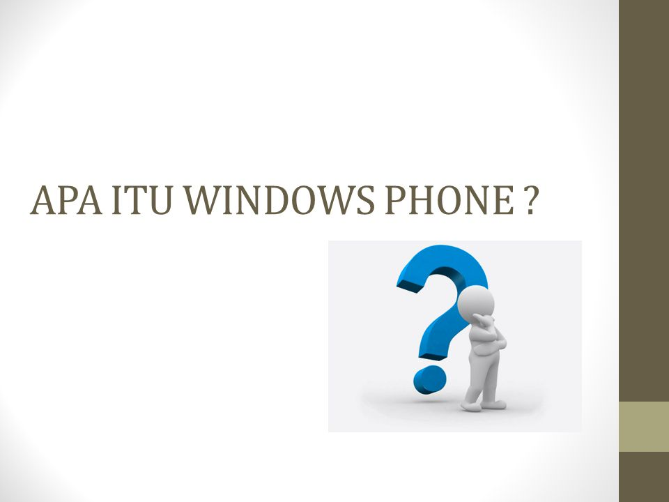 APA ITU WINDOWS PHONE ?