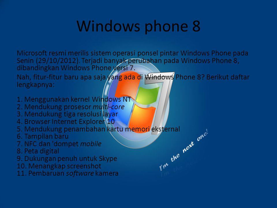 Windows phone 8 Microsoft resmi merilis sistem operasi ponsel pintar Windows Phone pada Senin (29/10/2012). Terjadi banyak perubahan pada Windows Phon
