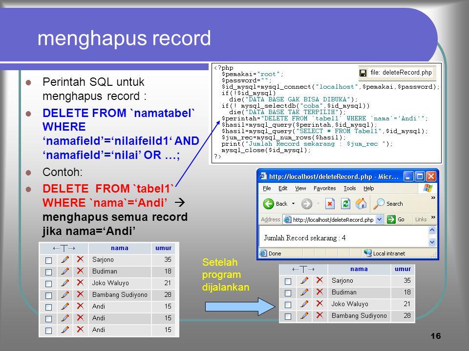 15 setelah dijalankan 10 kali Jika program insertRecord.php di eksekusi 10 kali, hasilnya …