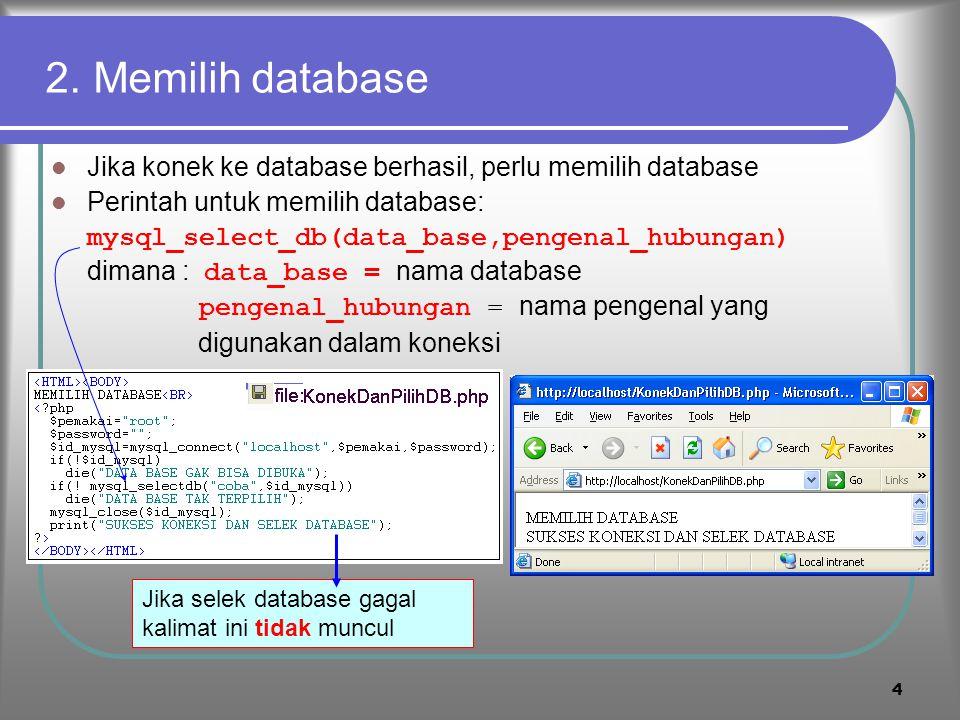 3 1. Koneksi ke mySQL Sebelum melakukan ases ke database mySQL pekerjaan pertama adalah melakukan koneksi ke database Perintah untuk melakukan koneksi