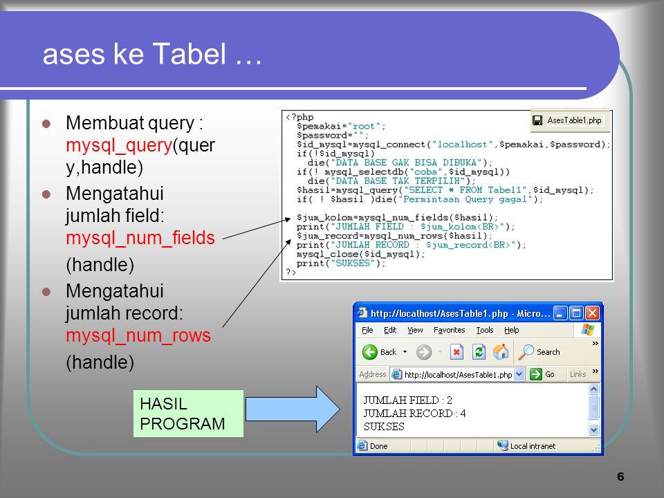 5 3. Ases ke table Dimisalkan telah dibuat table bernama :Tabel1 dalam database bernama coba Table yang bernama Tabel1 memiliki struktur sbb: nama var
