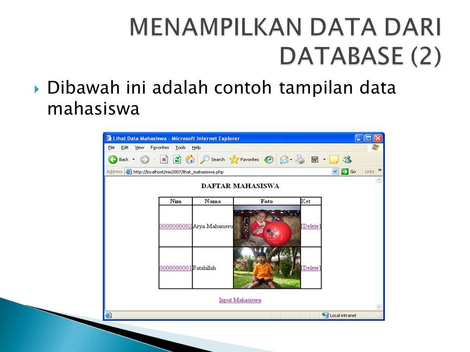  Dibawah ini adalah contoh tampilan data mahasiswa