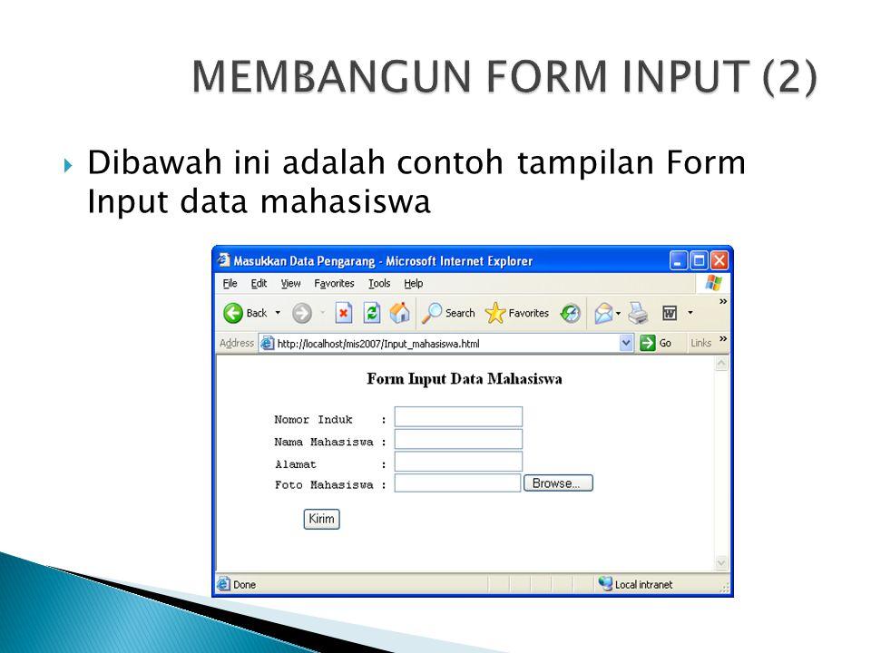  Dibawah ini adalah contoh tampilan Form Input data mahasiswa
