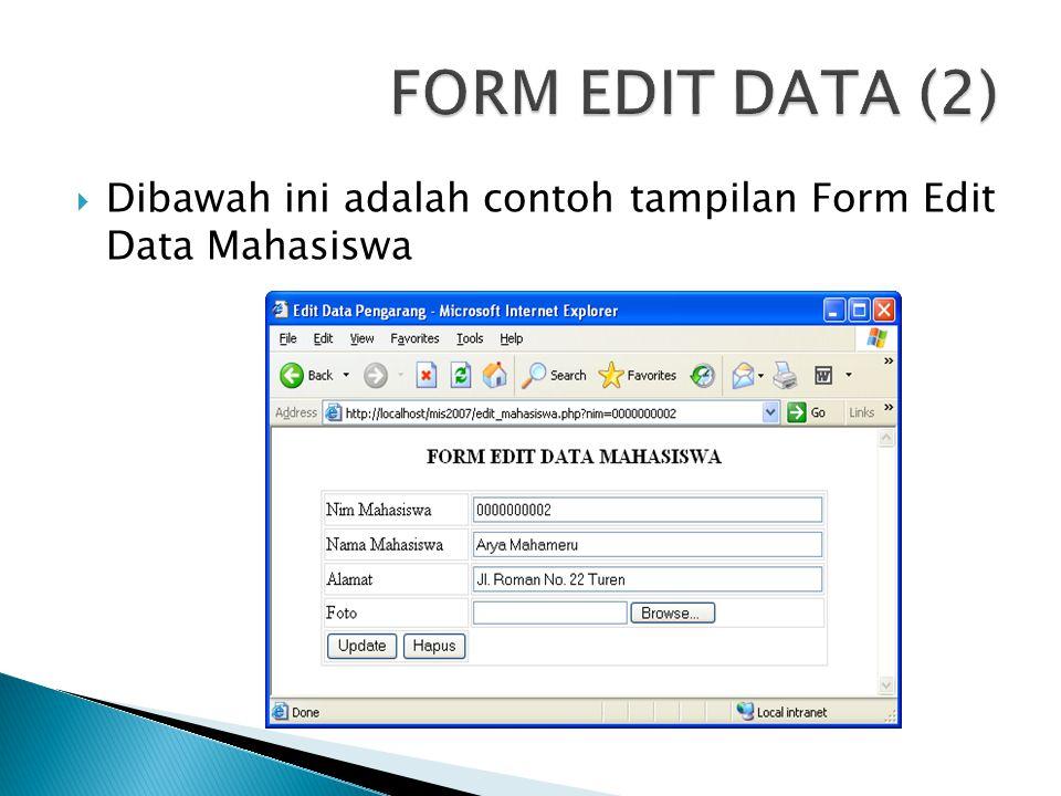  Dibawah ini adalah contoh tampilan Form Edit Data Mahasiswa