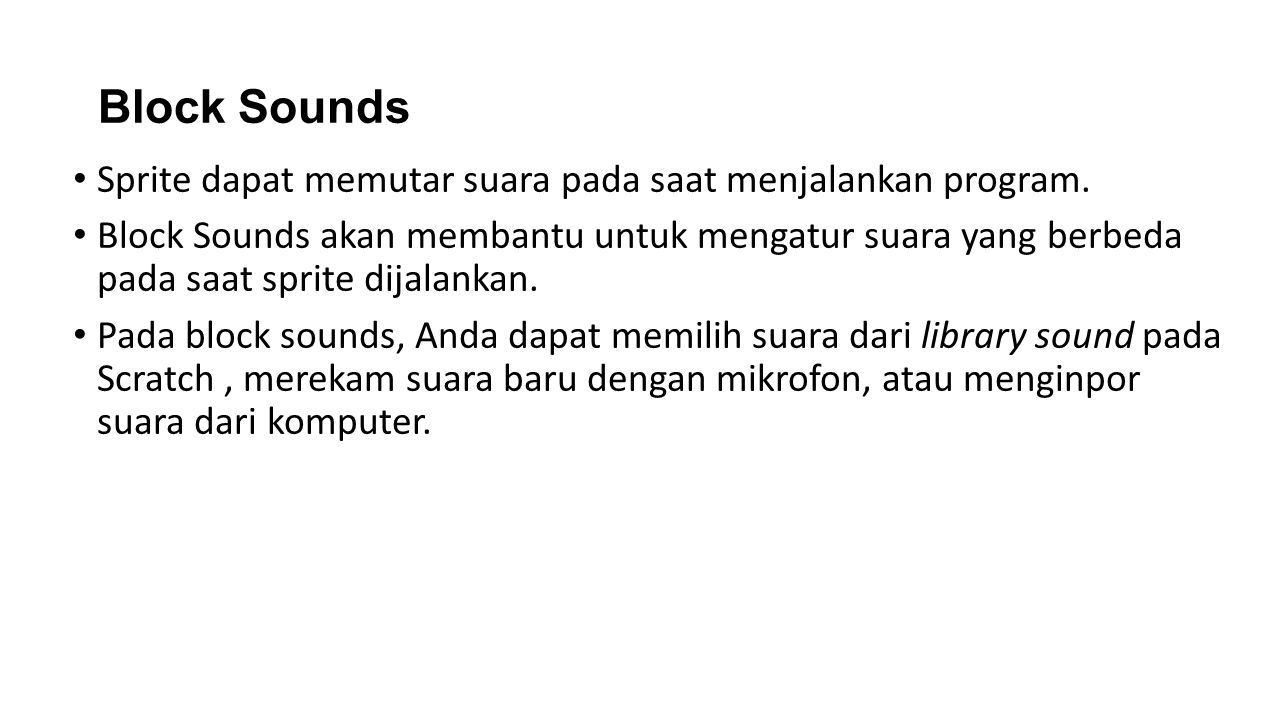 Block Sounds Sprite dapat memutar suara pada saat menjalankan program. Block Sounds akan membantu untuk mengatur suara yang berbeda pada saat sprite d