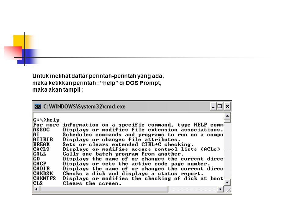 """Untuk melihat daftar perintah-perintah yang ada, maka ketikkan perintah : """"help"""" di DOS Prompt, maka akan tampil :"""