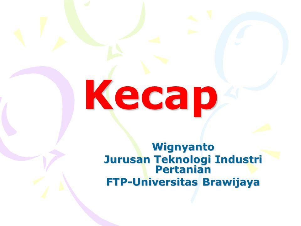 Kecap Wignyanto Jurusan Teknologi Industri Pertanian FTP-Universitas Brawijaya