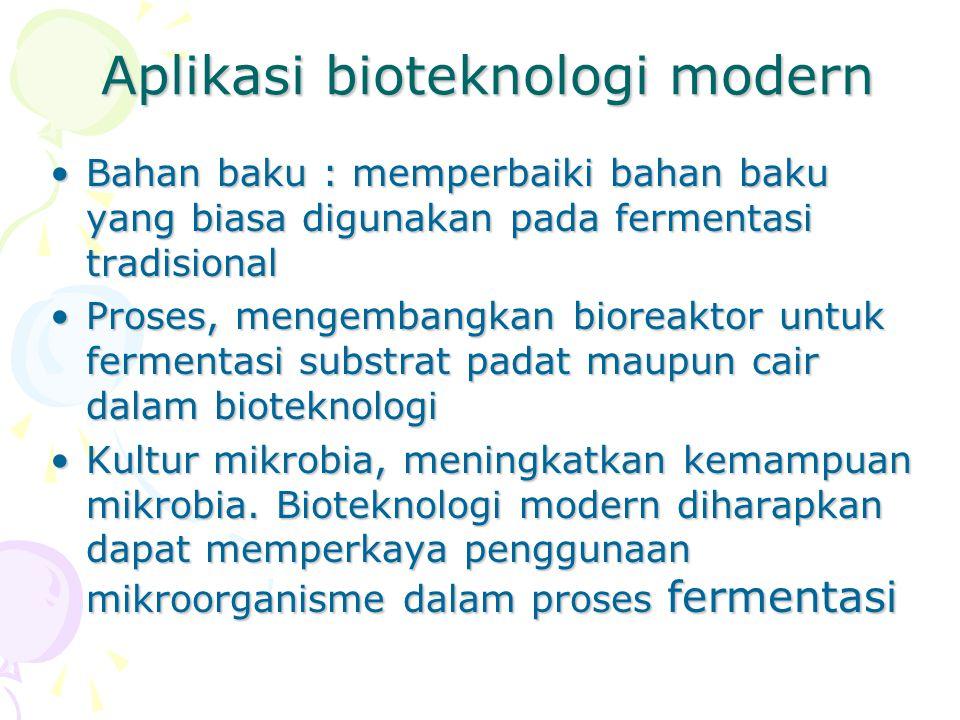 Aplikasi bioteknologi modern Bahan baku : memperbaiki bahan baku yang biasa digunakan pada fermentasi tradisionalBahan baku : memperbaiki bahan baku y