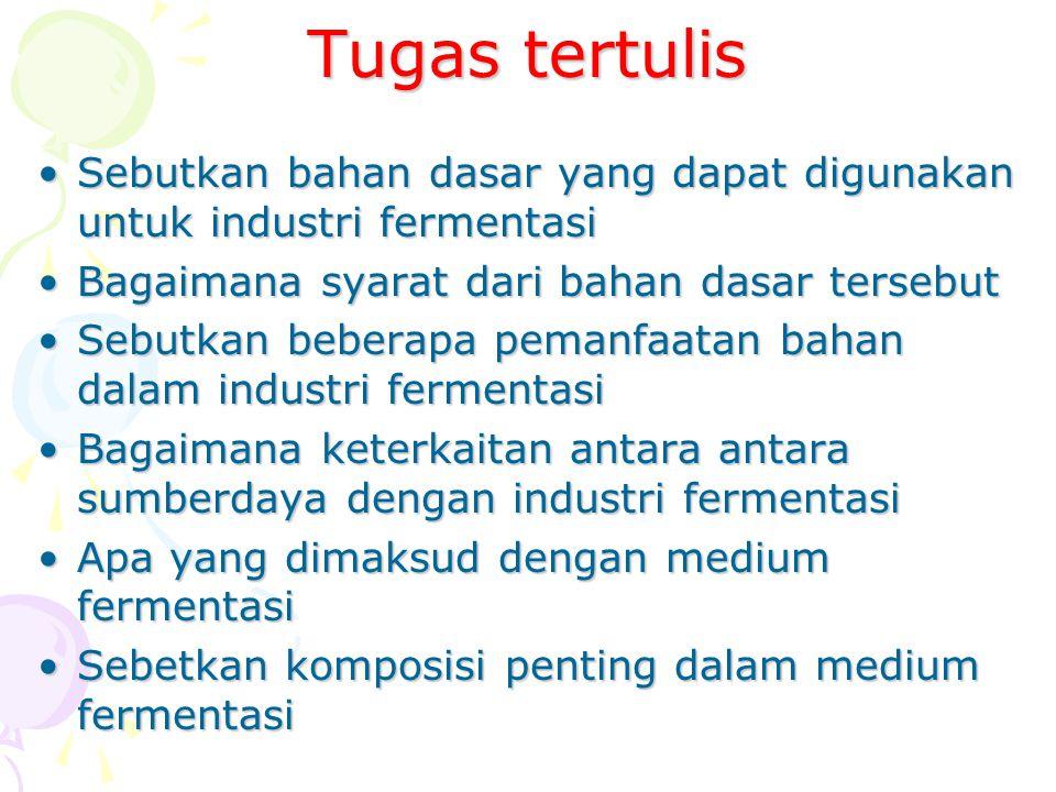 Tugas tertulis Sebutkan bahan dasar yang dapat digunakan untuk industri fermentasiSebutkan bahan dasar yang dapat digunakan untuk industri fermentasi