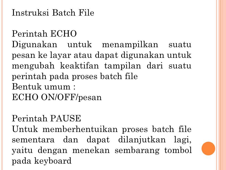 Perintah IF Digunakan untuk test suatu kondisi atau syarat yang diberikan.