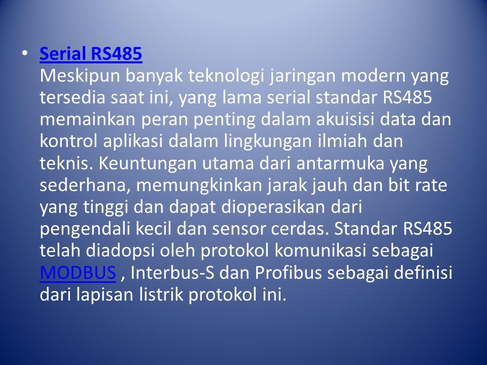 Serial RS485 Meskipun banyak teknologi jaringan modern yang tersedia saat ini, yang lama serial standar RS485 memainkan peran penting dalam akuisisi d
