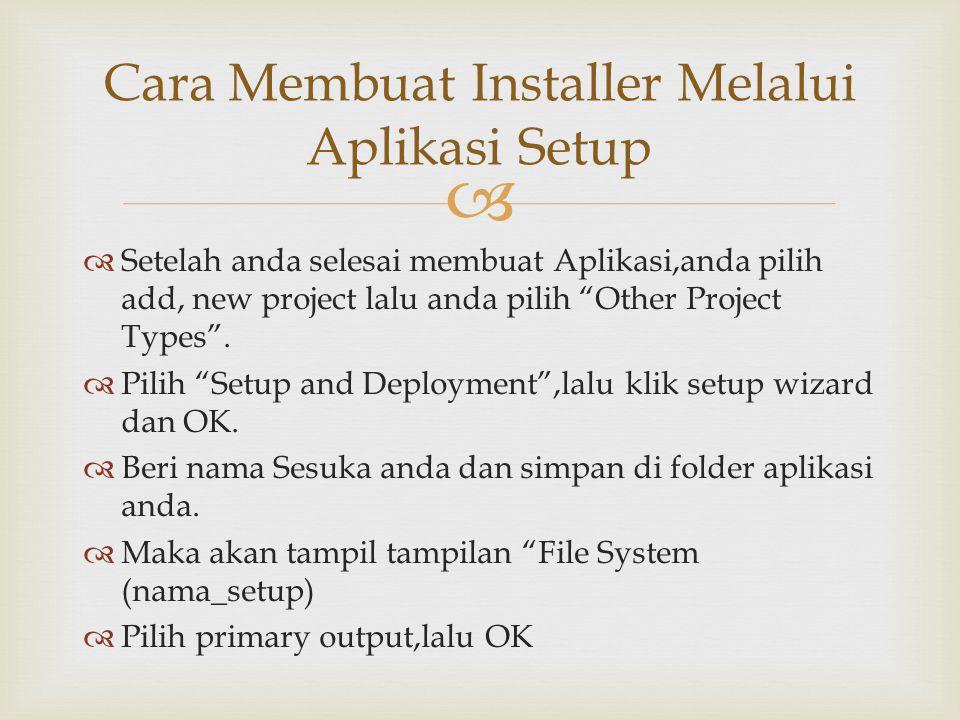   Setelah anda selesai membuat Aplikasi,anda pilih add, new project lalu anda pilih Other Project Types .