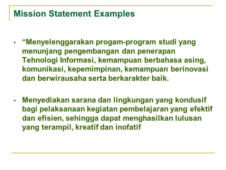 """Mission Statement Examples  """"Menyelenggarakan progam-program studi yang menunjang pengembangan dan penerapan Tehnologi Informasi, kemampuan berbahasa"""