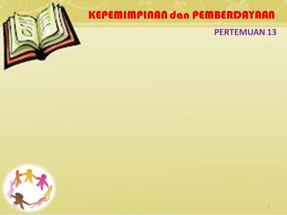 PERTEMUAN 13 1 KEPEMIMPINAN dan PEMBERDAYAAN