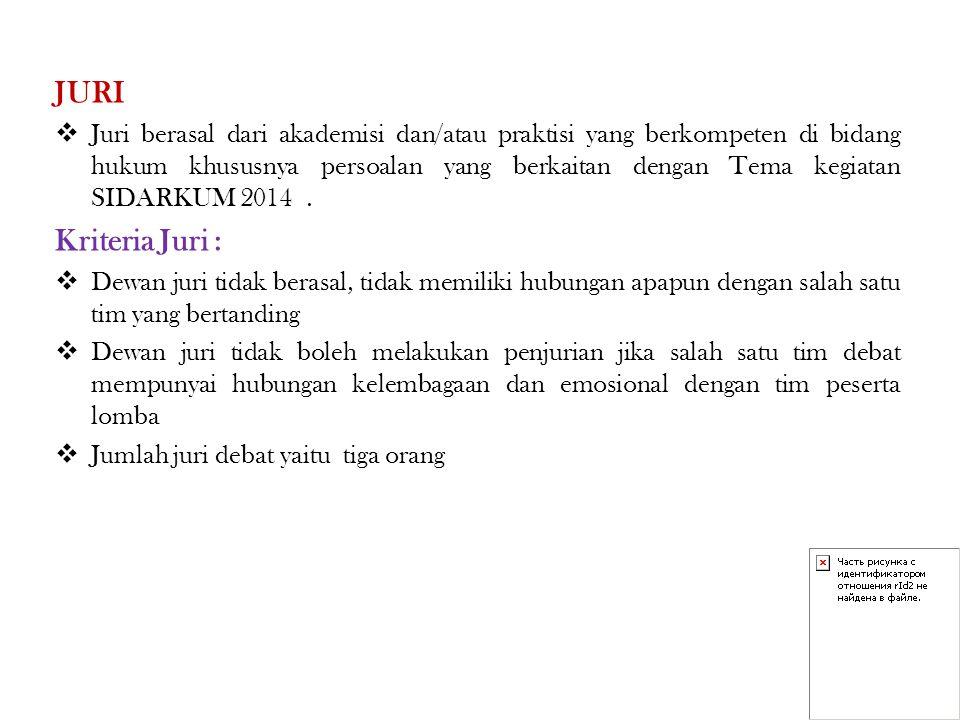 JURI  Juri berasal dari akademisi dan/atau praktisi yang berkompeten di bidang hukum khususnya persoalan yang berkaitan dengan Tema kegiatan SIDARKUM