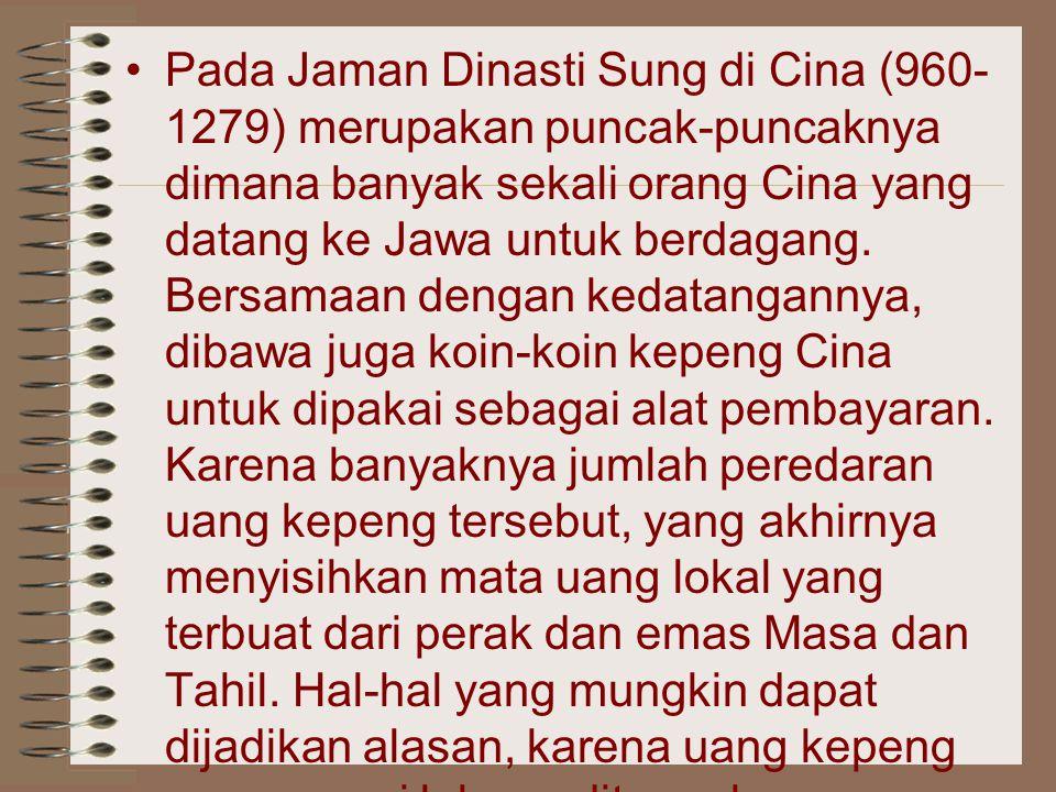 Pada Jaman Dinasti Sung di Cina (960- 1279) merupakan puncak-puncaknya dimana banyak sekali orang Cina yang datang ke Jawa untuk berdagang. Bersamaan