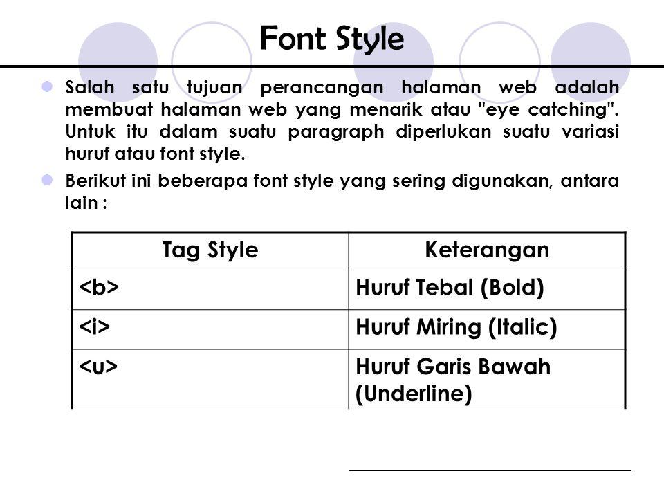 Font Style Salah satu tujuan perancangan halaman web adalah membuat halaman web yang menarik atau eye catching .