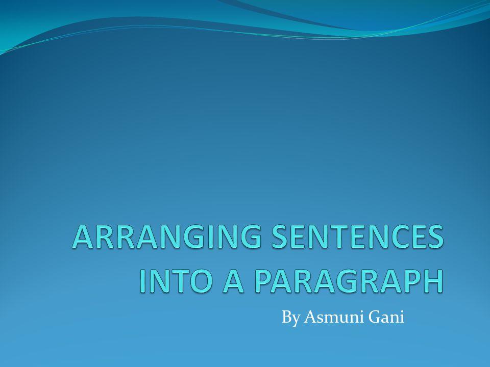 Apa yang harus Anda ketahui agar mampu menyusun kalimat menjadi paragraf?
