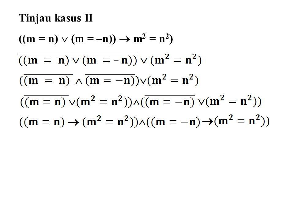 Tinjau kasus II ((m = n)  (m = –n))  m 2 = n 2 )
