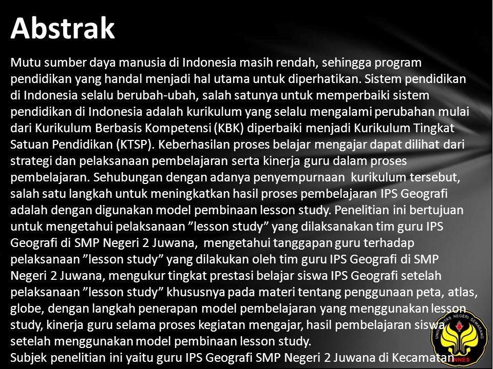 Abstrak Mutu sumber daya manusia di Indonesia masih rendah, sehingga program pendidikan yang handal menjadi hal utama untuk diperhatikan.