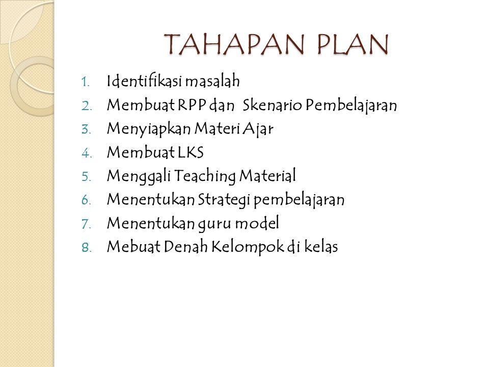 Bagaimana tahapan lesson study PLANDO SEE Seorang guru anggota kelompok mengajar sementara anggota lain mengamati.